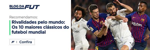 Blog da Fut | Rivalidades pelo mundo: Os 10 maiores clássicos do futebol mundial